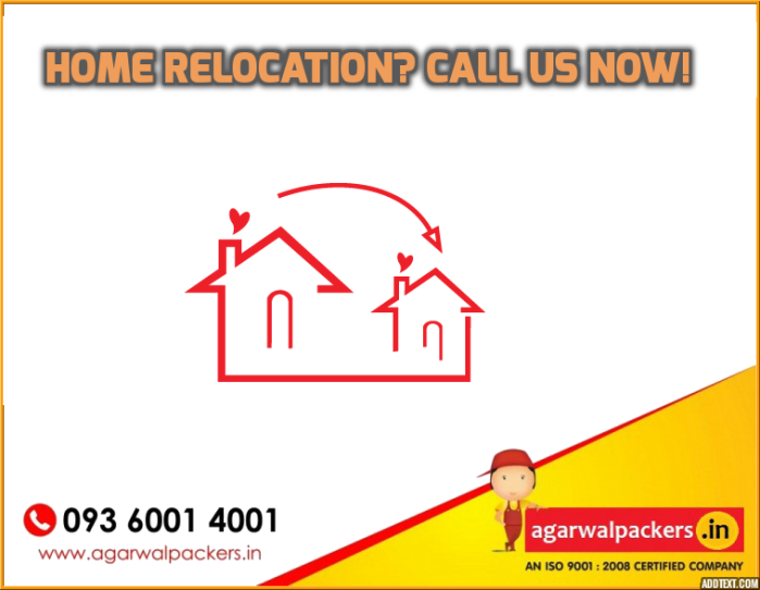 Home Relocation? Call Us Now!- Agarwal Packers and Movers